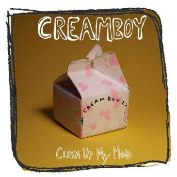 Creamboy – Clean Up My Mind
