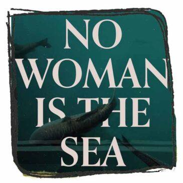 Josaleigh Pollett- No woman is the Sea